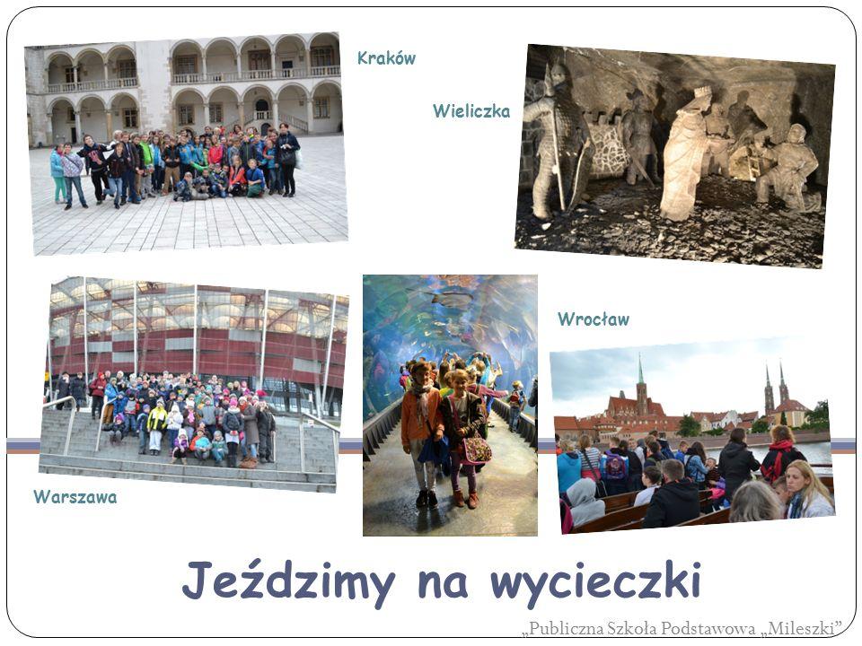 """Jeździmy na wycieczki """"Publiczna Szkoła Podstawowa """"Mileszki"""" Kraków Wieliczka Warszawa Wrocław"""