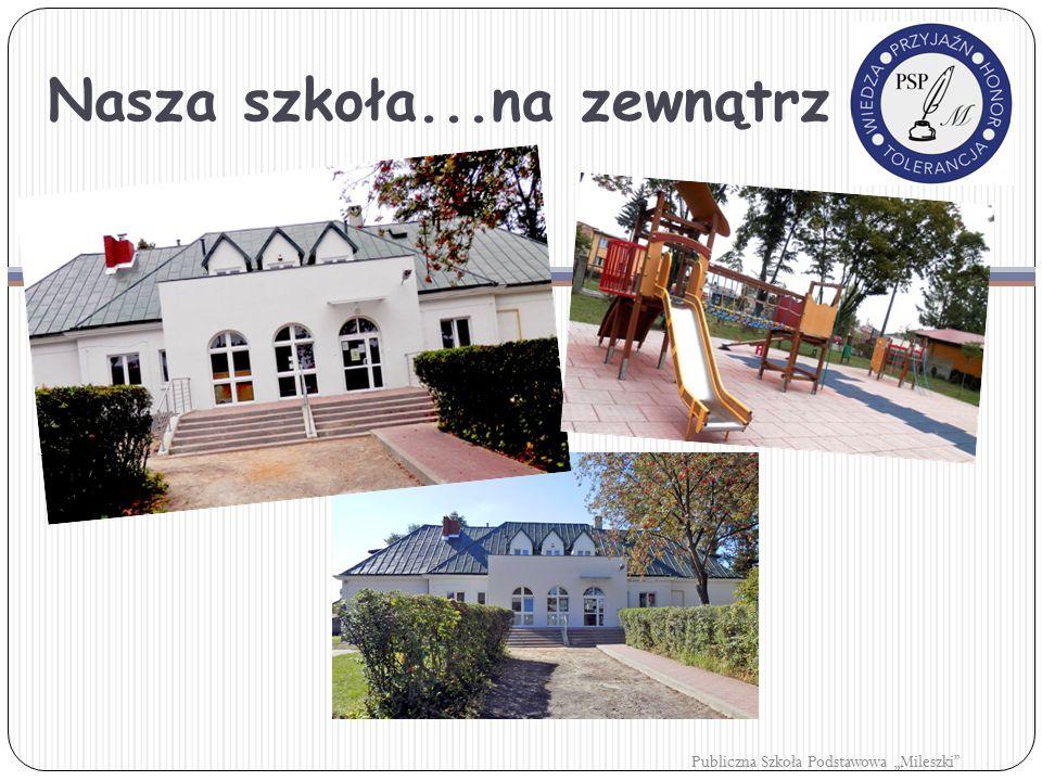 """Nasza szkoła...na zewnątrz Publiczna Szkoła Podstawowa """"Mileszki"""""""