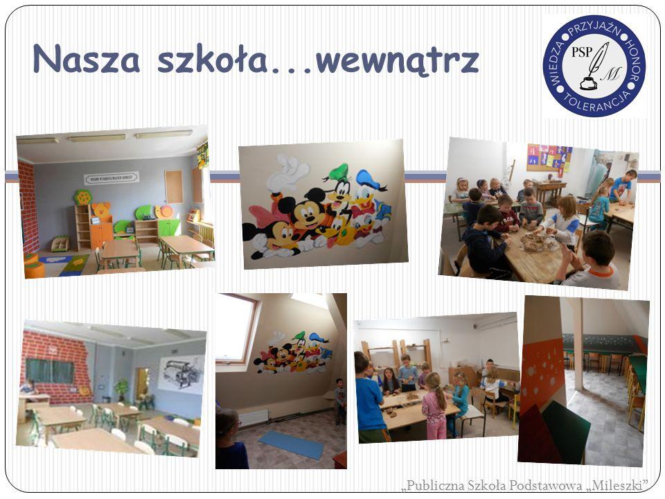 """Nasza szkoła...wewnątrz """"Publiczna Szkoła Podstawowa """"Mileszki"""""""