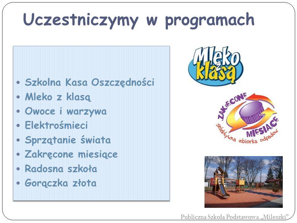 """Uczestniczymy w programach Publiczna Szkoła Podstawowa """"Mileszki"""""""