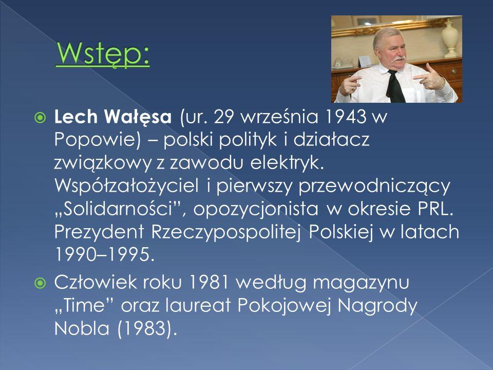  Młodość i wykształcenie  Lech Wałęsa urodził się 29 września 1943 w Popowie.