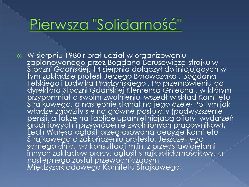  31 sierpnia 1980 z ramienia MKS podpisał z delegacją rządową pod przewodnictwem wicepremiera Mieczysława Jagielskiego gdańskie porozumienia sierpniowe.