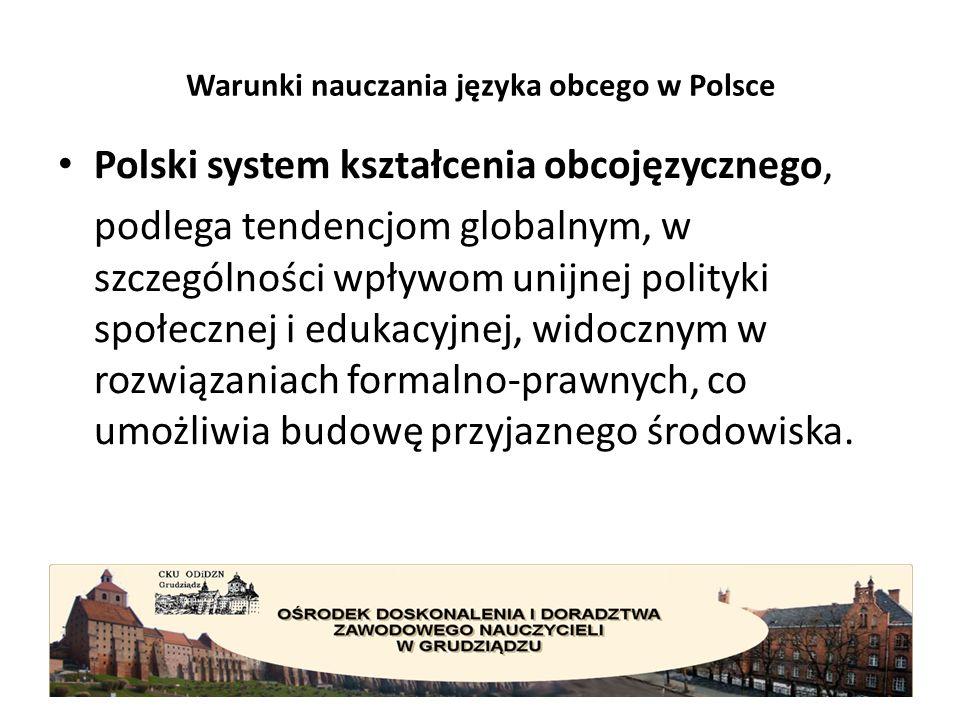 Warunki nauczania języka obcego w Polsce 3 zasadnicze tendencje w systemach kształcenia obcojęzycznego krajów UE I.Ustawiczny i podmiotowy charakter kształcenia - uczenie się przez całe życie.