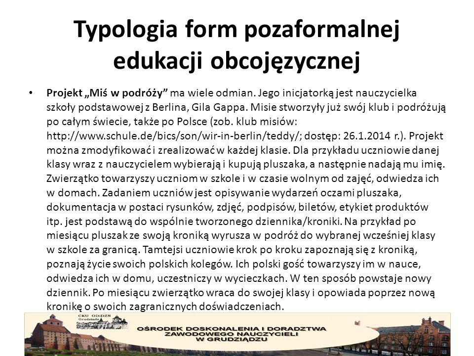 """Typologia form pozaformalnej edukacji obcojęzycznej Projekt """"Miś w podróży ma wiele odmian."""