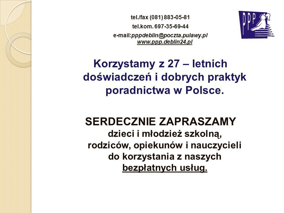 tel./fax (081) 883-05-81 tel.kom. 697-35-69-44 e-mail:pppdeblin@poczta.pulawy.pl www.ppp.deblin24.pl Korzystamy z 27 – letnich doświadczeń i dobrych p