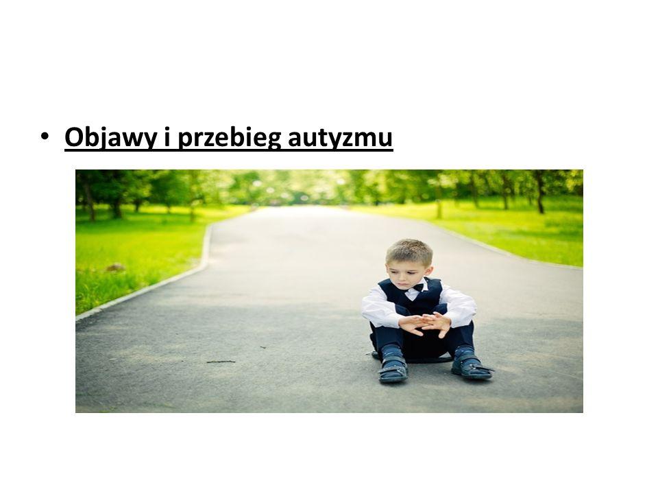 Objawy i przebieg autyzmu
