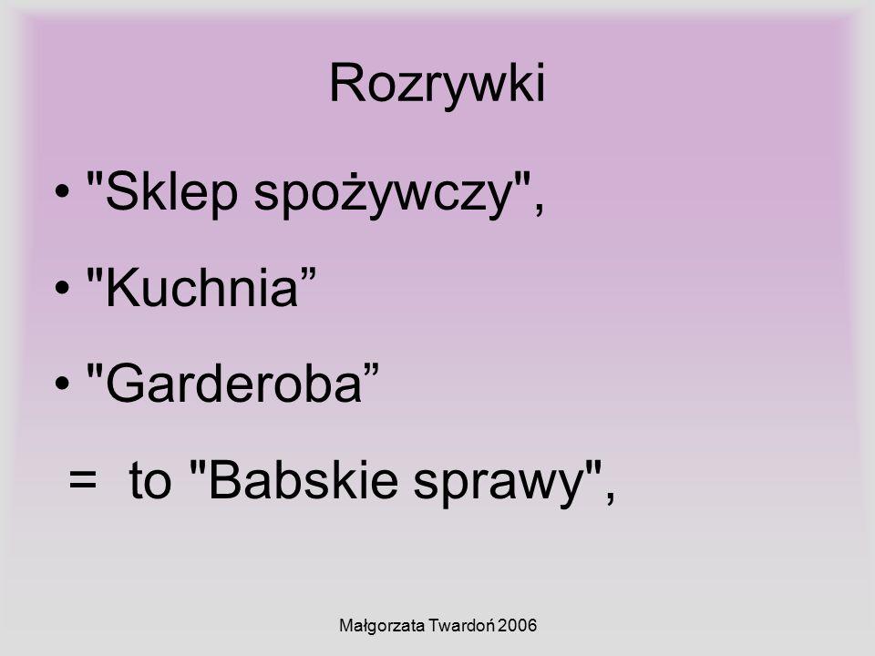 Małgorzata Twardoń 2006 Rozrywki