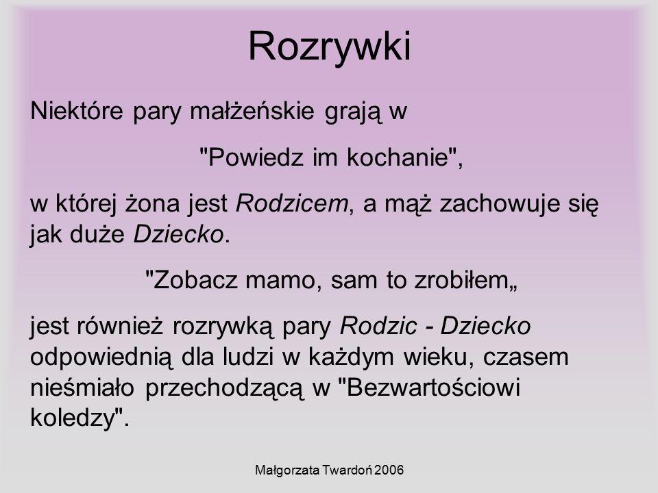 Małgorzata Twardoń 2006 Rozrywki Niektóre pary małżeńskie grają w