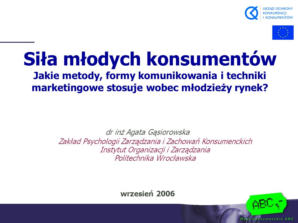 1 Siła młodych konsumentów Jakie metody, formy komunikowania i techniki marketingowe stosuje wobec młodzieży rynek.