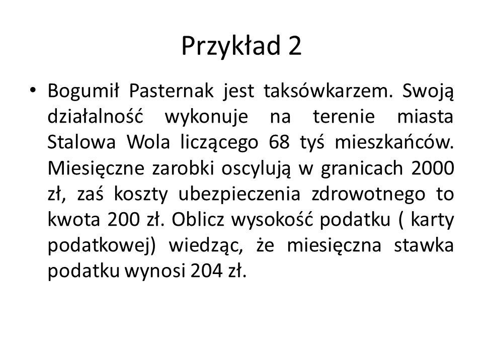Przykład 2 Bogumił Pasternak jest taksówkarzem.