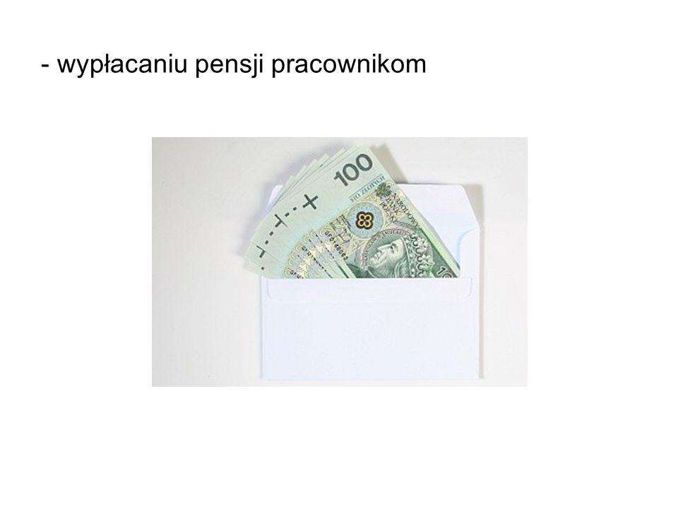 - wypłacaniu pensji pracownikom