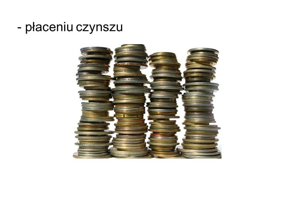 - płaceniu czynszu