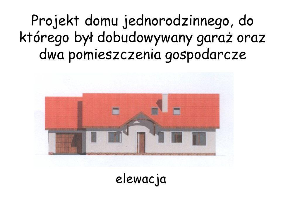 Projekt domu jednorodzinnego, do którego był dobudowywany garaż oraz dwa pomieszczenia gospodarcze elewacja