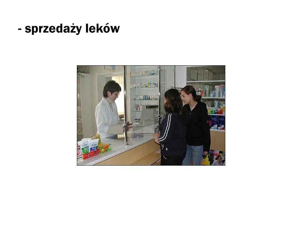 - sprzedaży leków