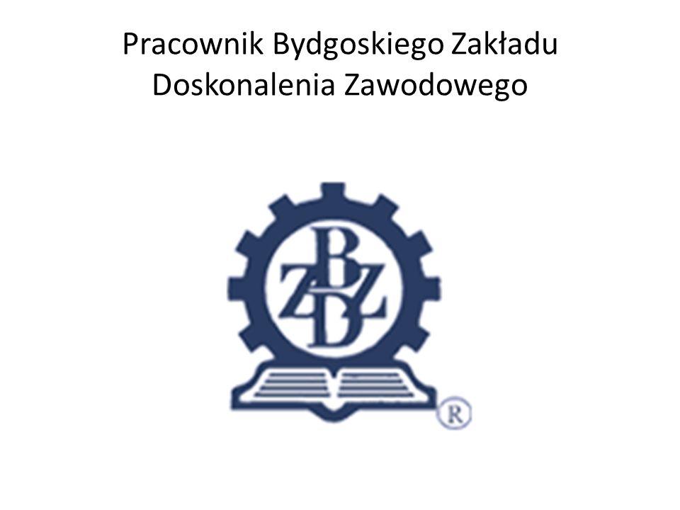 Pracownik Bydgoskiego Zakładu Doskonalenia Zawodowego