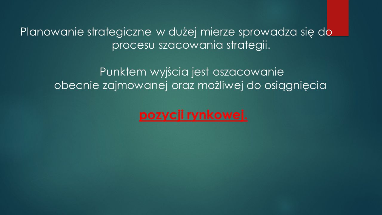 Planowanie strategiczne w dużej mierze sprowadza się do procesu szacowania strategii.