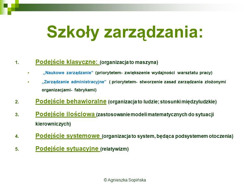 """Szkoły zarządzania: 1. Podejście klasyczne: (organizacja to maszyna)  """"Naukowe zarządzanie"""" (priorytetem- zwiększenie wydajności warsztatu pracy)  """""""