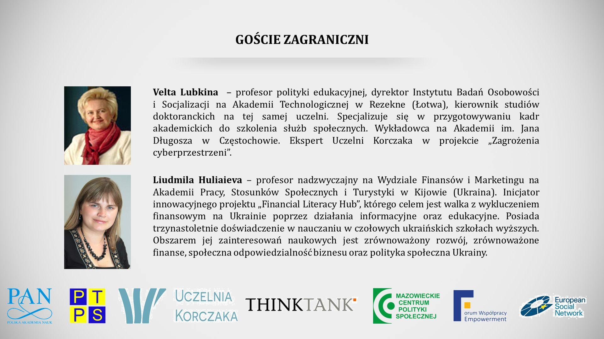 GOŚCIE ZAGRANICZNI Liudmila Huliaieva – profesor nadzwyczajny na Wydziale Finansów i Marketingu na Akademii Pracy, Stosunków Społecznych i Turystyki w Kijowie (Ukraina).