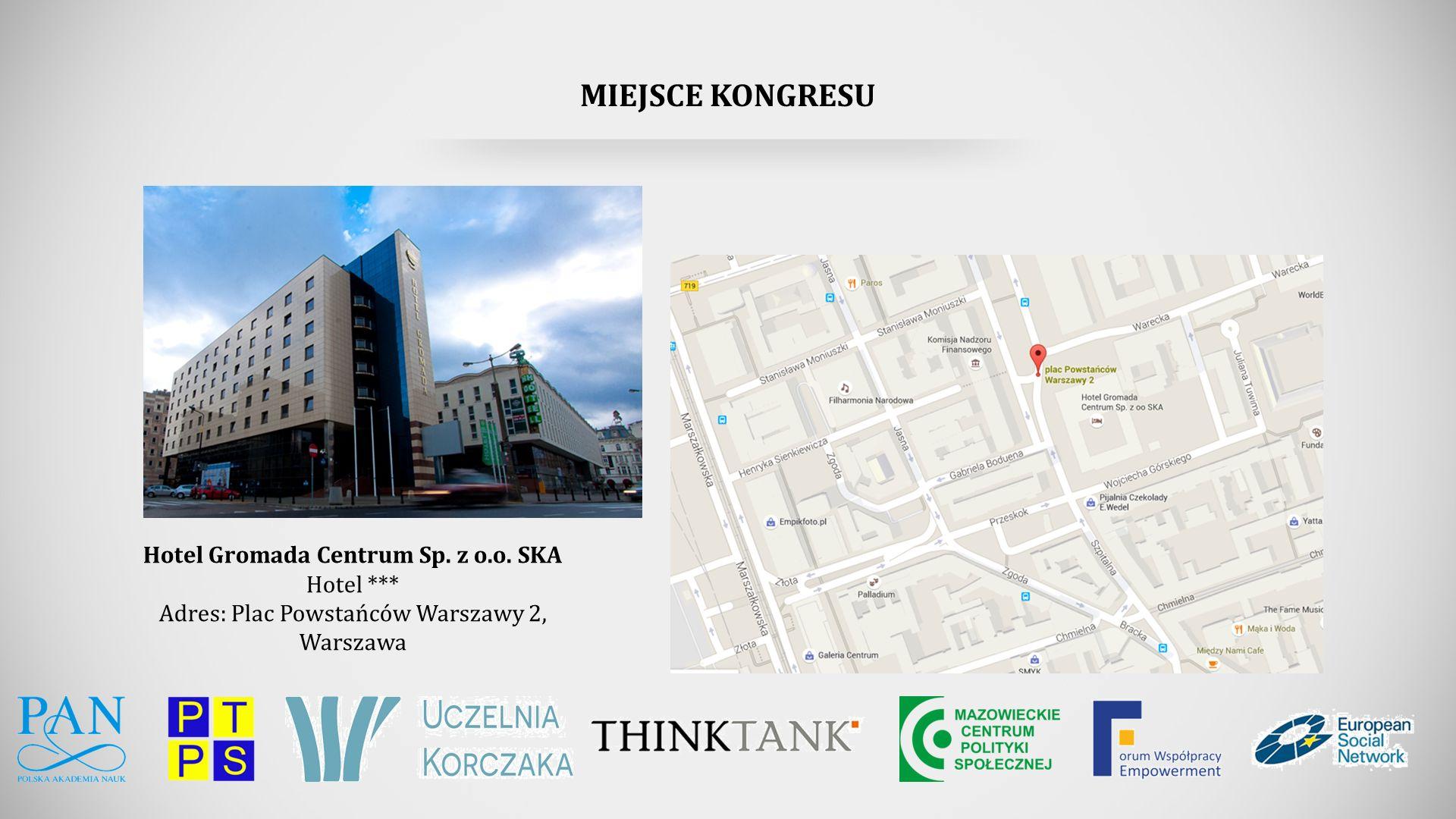 MIEJSCE KONGRESU Hotel Gromada Centrum Sp. z o.o.