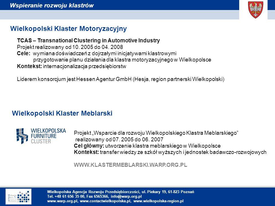 1. Einleitung Wspieranie rozwoju klastrów TCAS – Transnational Clustering in Automotive Industry Projekt realizowany od 10. 2005 do 04. 2008 Cele: wym