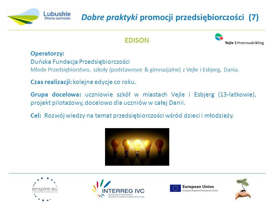 Dobre praktyki promocji przedsiębiorczości (7) Operatorzy: Duńska Fundacja Przedsiębiorczości Młode Przedsiębiorstwo, szkoły (podstawowe & gimnazjalne