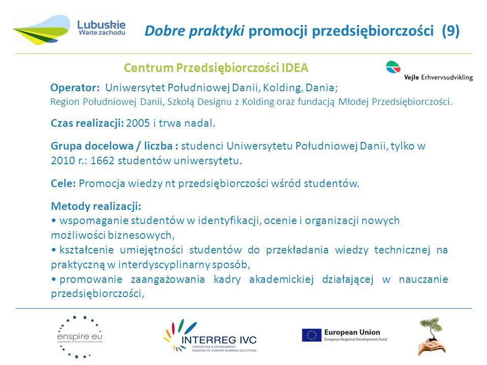 Dobre praktyki promocji przedsiębiorczości (9) Czas realizacji: 2005 i trwa nadal.