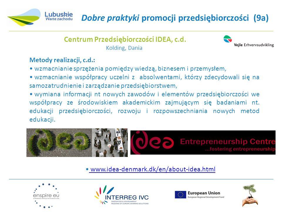 Dobre praktyki promocji przedsiębiorczości (9a) Metody realizacji, c.d.: wzmacnianie sprzężenia pomiędzy wiedzą, biznesem i przemysłem, wzmacnianie ws