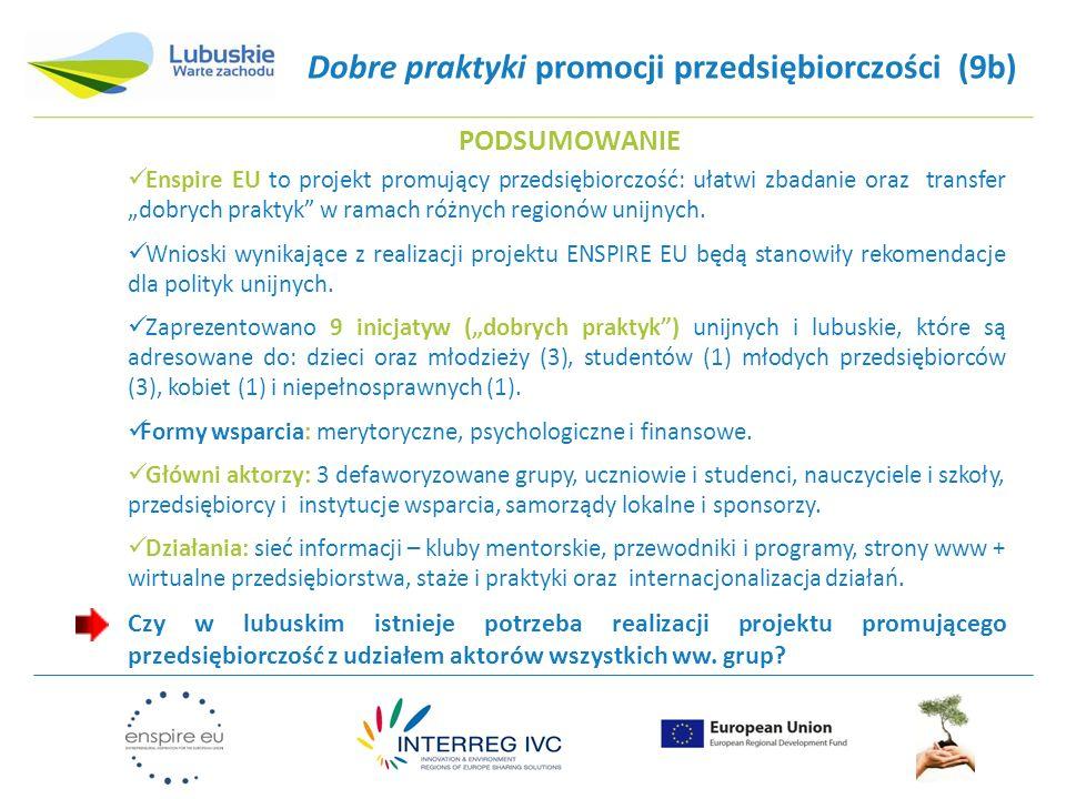 """Dobre praktyki promocji przedsiębiorczości (9b) PODSUMOWANIE Enspire EU to projekt promujący przedsiębiorczość: ułatwi zbadanie oraz transfer """"dobrych praktyk w ramach różnych regionów unijnych."""