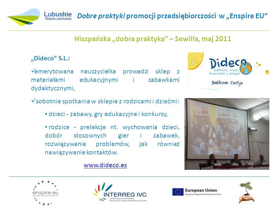 """Dobre praktyki promocji przedsiębiorczości w """"Enspire EU"""" Hiszpańska """"dobra praktyka"""" – Sewilla, maj 2011 """"Dideco"""" S.L.: emerytowana nauczycielka prow"""