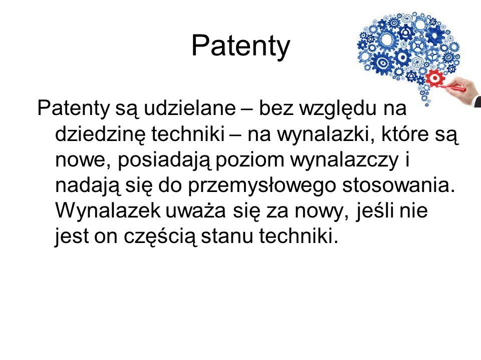 Patenty Patenty są udzielane – bez względu na dziedzinę techniki – na wynalazki, które są nowe, posiadają poziom wynalazczy i nadają się do przemysłow