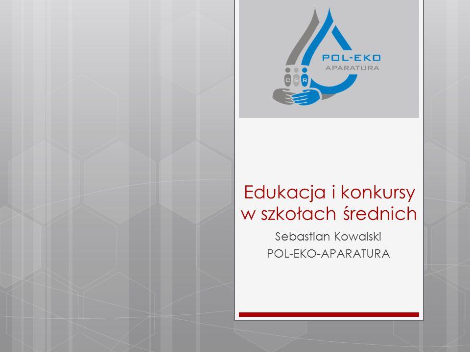 Edukacja i konkursy w szkołach średnich Sebastian Kowalski POL-EKO-APARATURA