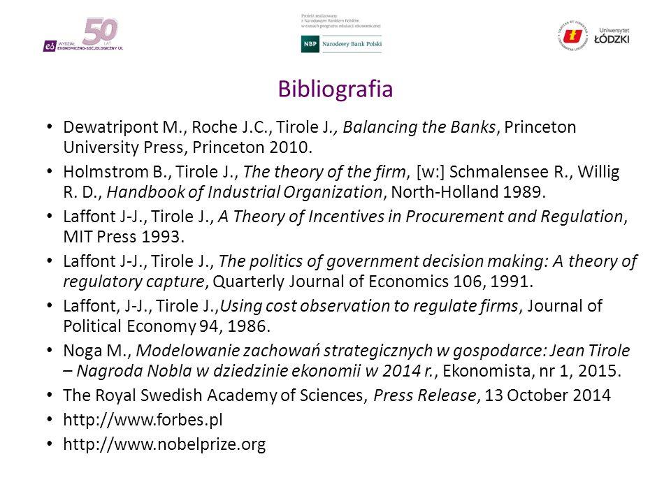 Bibliografia Dewatripont M., Roche J.C., Tirole J., Balancing the Banks, Princeton University Press, Princeton 2010.