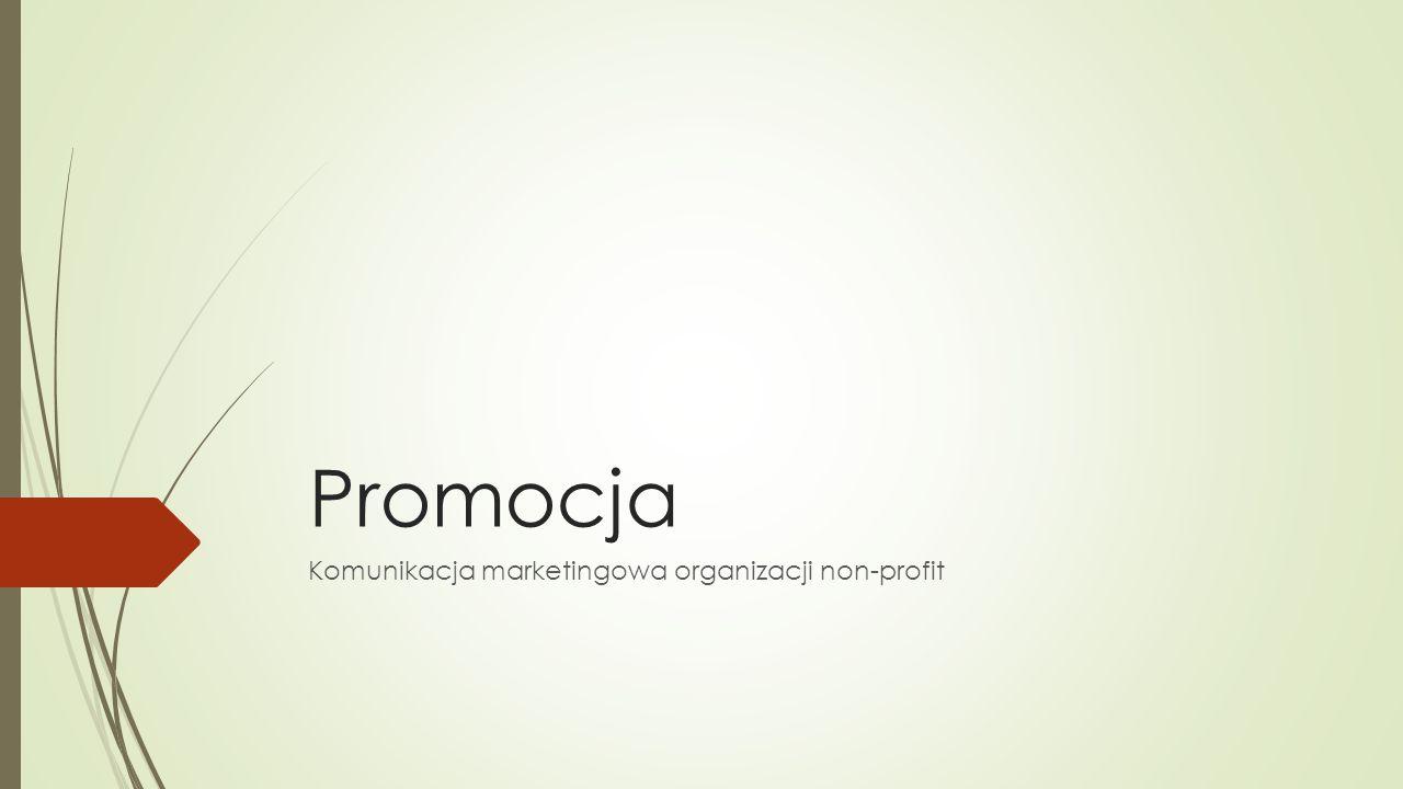 Promocja Komunikacja marketingowa organizacji non-profit