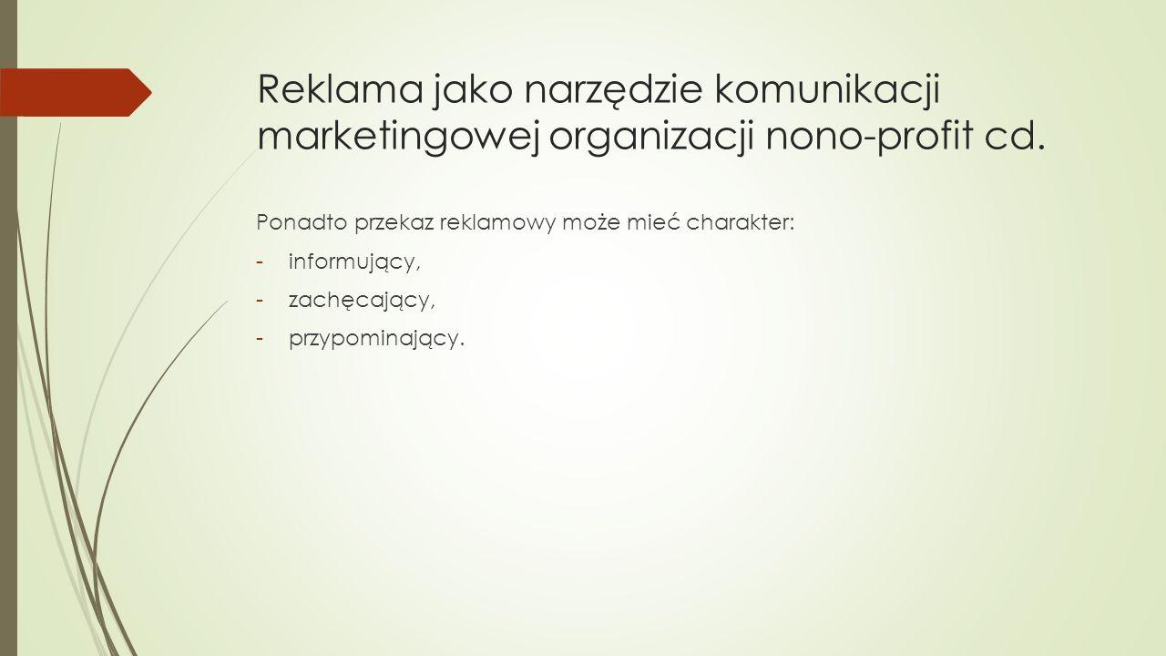 Reklama jako narzędzie komunikacji marketingowej organizacji nono-profit cd.