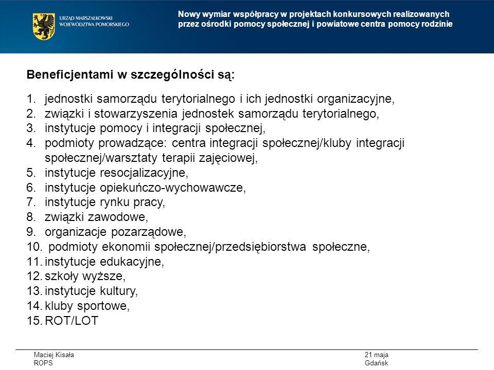 Maciej Kisała ROPS 21 maja Gdańsk Nowy wymiar współpracy w projektach konkursowych realizowanych przez ośrodki pomocy społecznej i powiatowe centra po