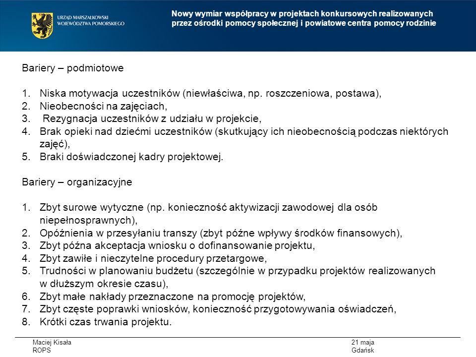 Maciej Kisała ROPS 21 maja Gdańsk Nowy wymiar współpracy w projektach konkursowych realizowanych przez ośrodki pomocy społecznej i powiatowe centra pomocy rodzinie WSPÓŁPRACA PARTNERSKA
