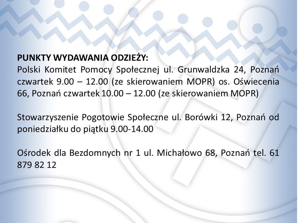 PUNKTY WYDAWANIA ODZIEŻY: Polski Komitet Pomocy Społecznej ul.