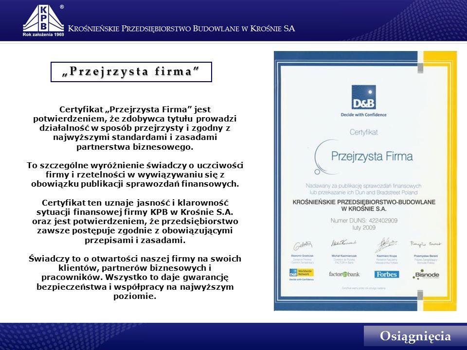 """Certyfikat """"Przejrzysta Firma jest potwierdzeniem, że zdobywca tytułu prowadzi działalność w sposób przejrzysty i zgodny z najwyższymi standardami i zasadami partnerstwa biznesowego."""
