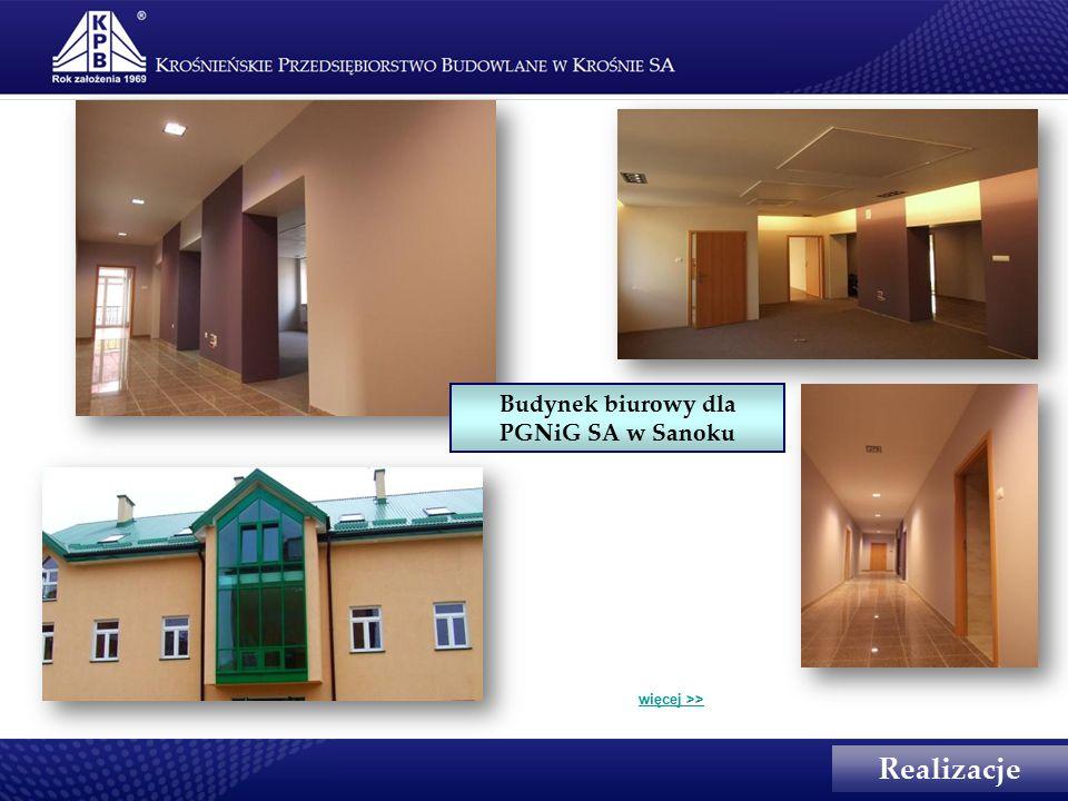 Realizacje Budynek biurowy dla PGNiG SA w Sanoku więcej >>