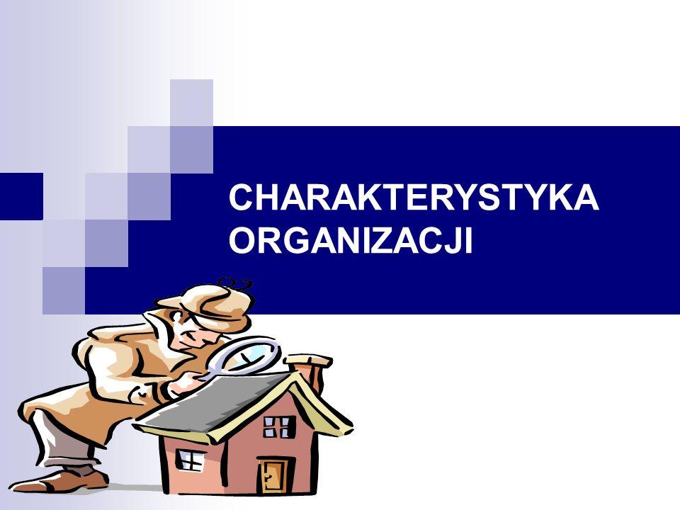 CHARAKTERYSTYKA ORGANIZACJI