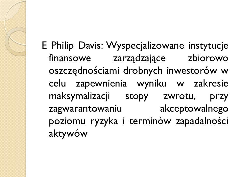 E Philip Davis: Wyspecjalizowane instytucje finansowe zarządzające zbiorowo oszczędnościami drobnych inwestorów w celu zapewnienia wyniku w zakresie m