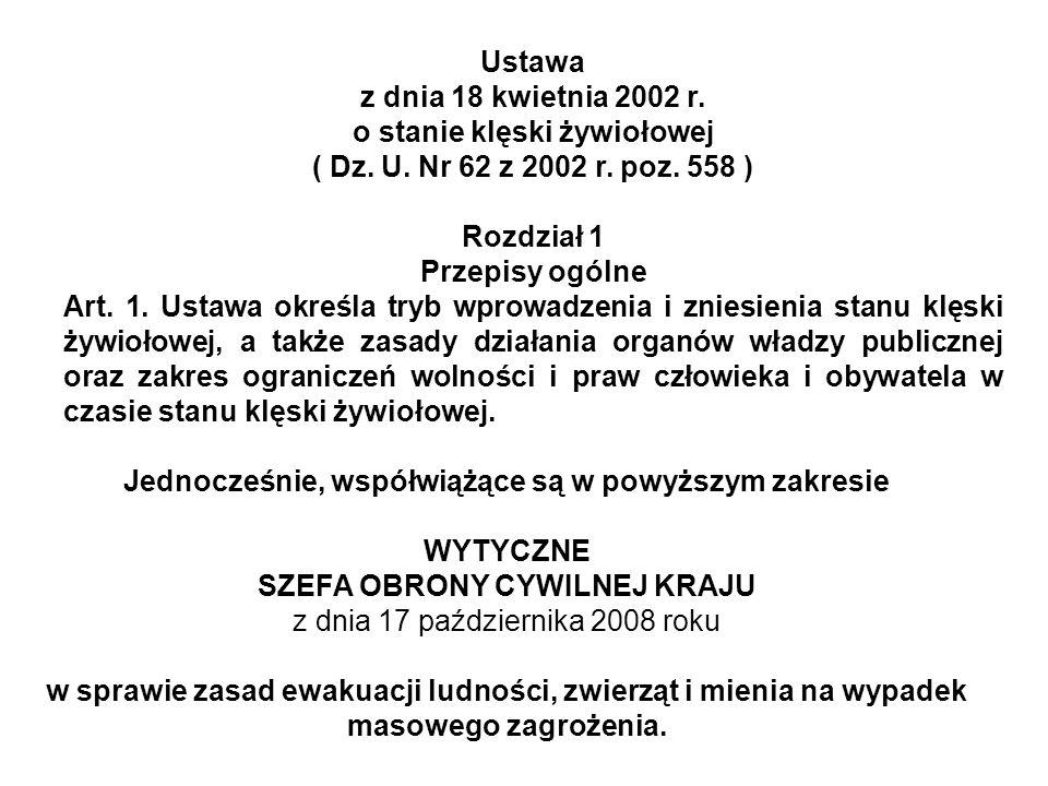 Ustawa z dnia 18 kwietnia 2002 r.o stanie klęski żywiołowej ( Dz.