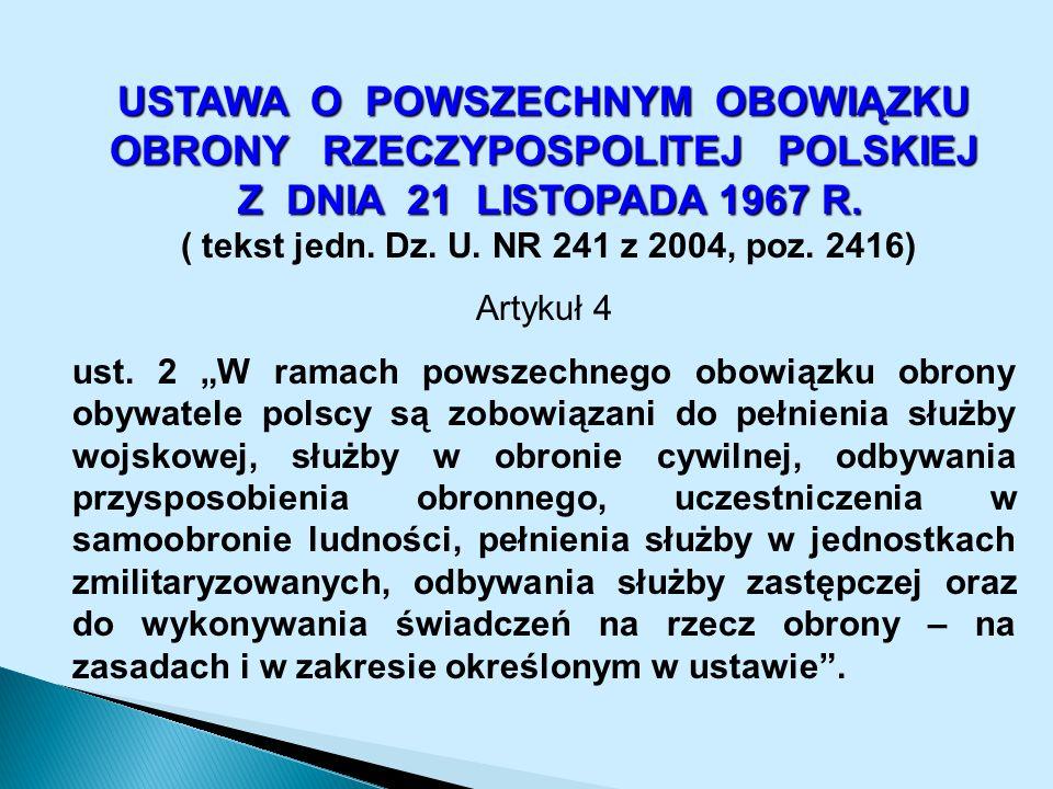 USTAWA O POWSZECHNYM OBOWIĄZKU OBRONY RZECZYPOSPOLITEJ POLSKIEJ Z DNIA 21 LISTOPADA 1967 R.