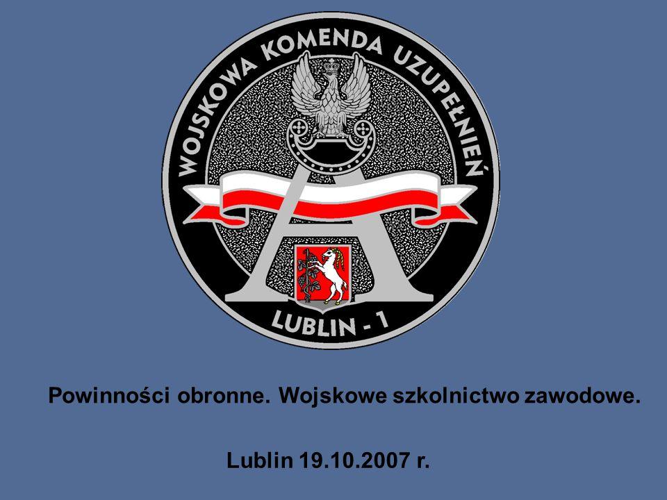 Powinności obronne. Wojskowe szkolnictwo zawodowe. Lublin 19.10.2007 r.