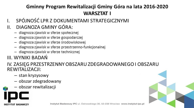 Lokalny Program Rewitalizacji w latach 2007 - 2013 Dzięki przeprowadzeniu pierwszego etapu rewitalizacji Gmina Góra pozyskała ponad 5 mln zł.