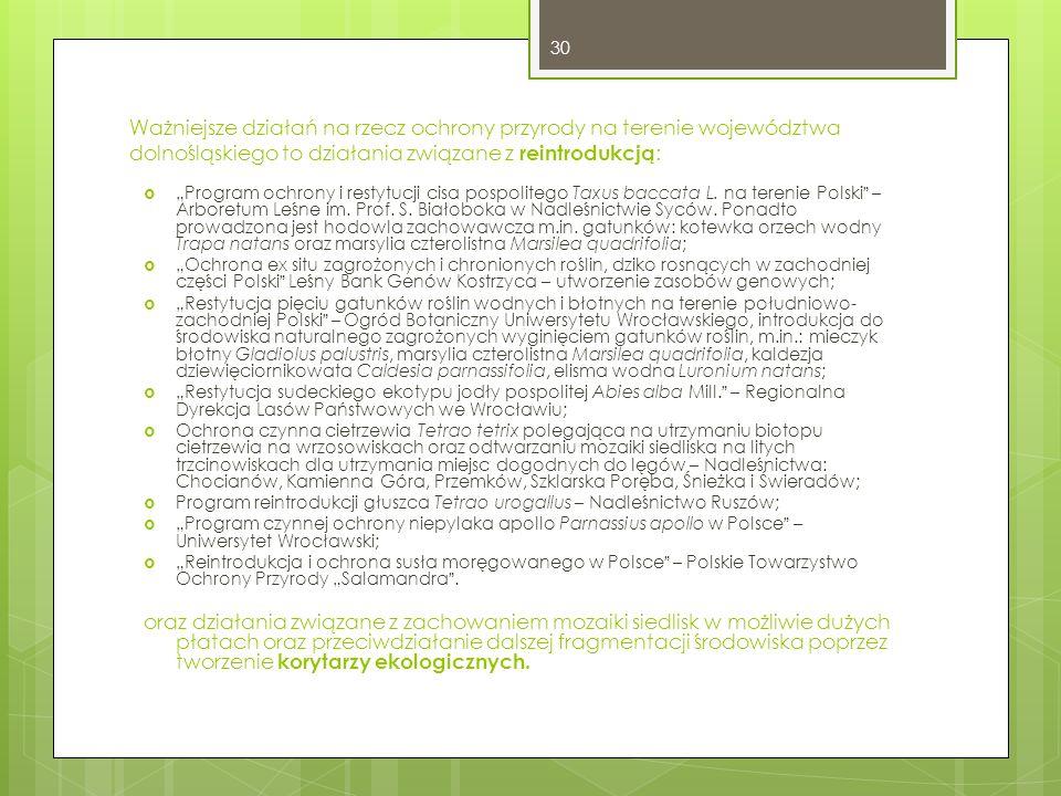 """Ważniejsze działań na rzecz ochrony przyrody na terenie województwa dolnośląskiego to działania związane z reintrodukcją :  """"Program ochrony i restytucji cisa pospolitego Taxus baccata L."""