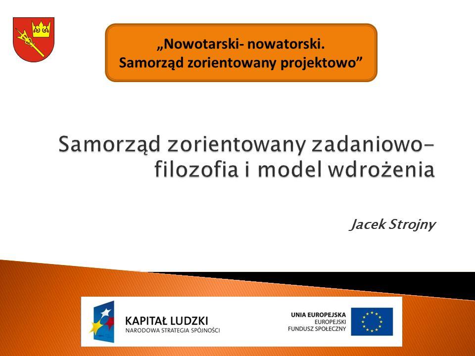 """Jacek Strojny """"Nowotarski- nowatorski. Samorząd zorientowany projektowo"""