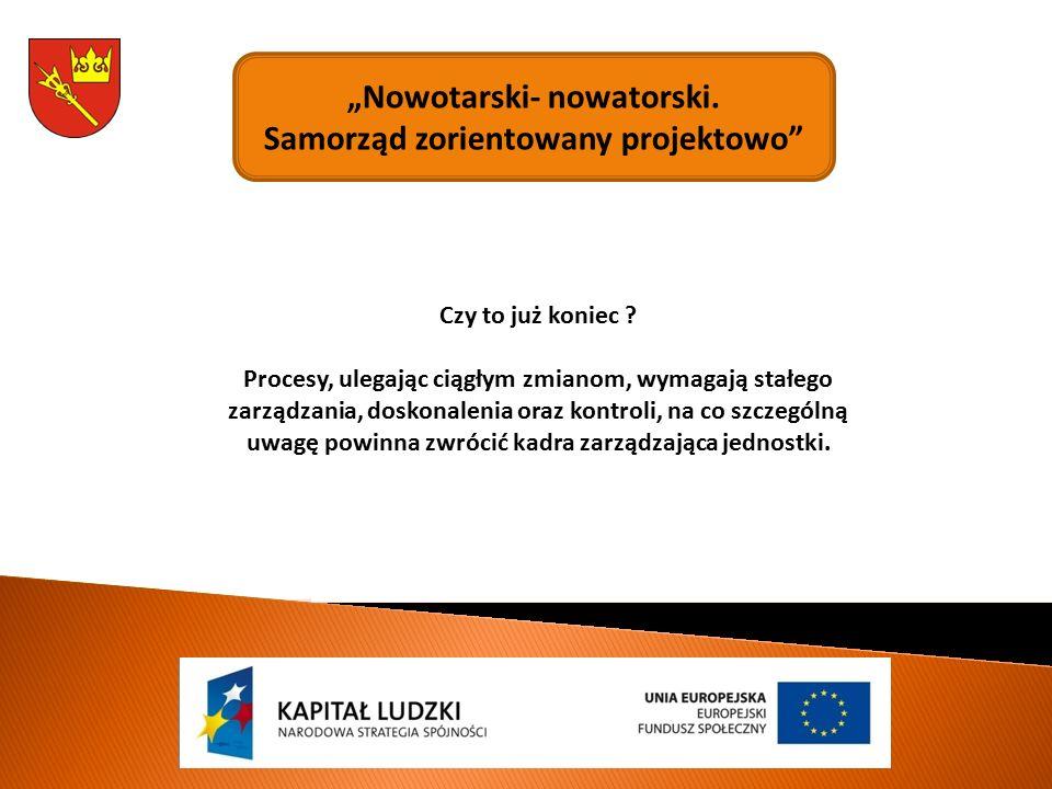 """""""Nowotarski- nowatorski. Samorząd zorientowany projektowo Czy to już koniec ."""