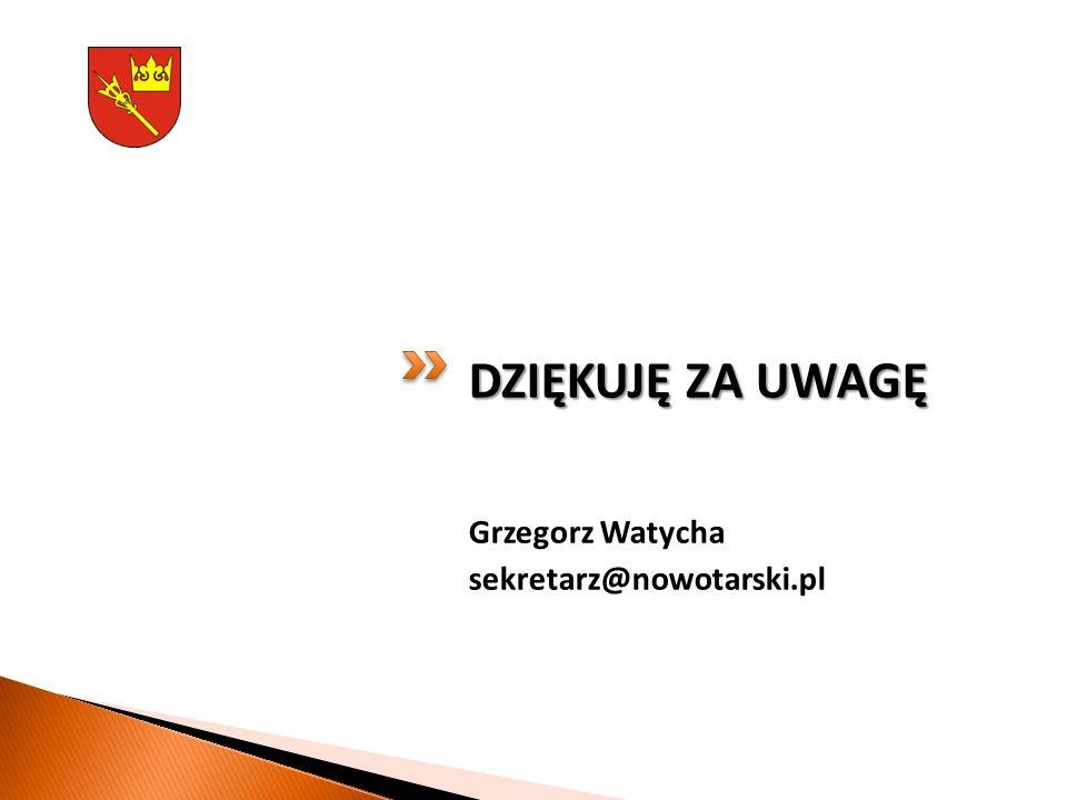 DZIĘKUJĘ ZA UWAGĘ Grzegorz Watycha sekretarz@nowotarski.pl
