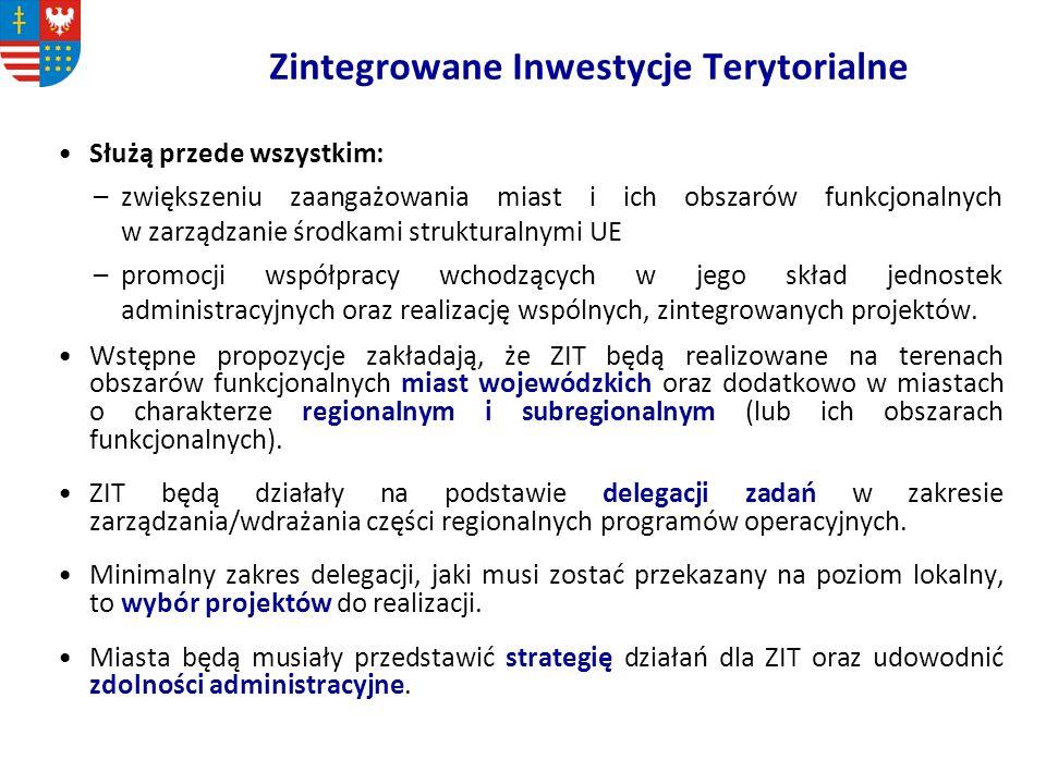 Zintegrowane Inwestycje Terytorialne Służą przede wszystkim: –zwiększeniu zaangażowania miast i ich obszarów funkcjonalnych w zarządzanie środkami str